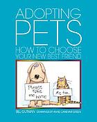 Adopting pets : how to choose your new best friend
