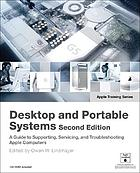 Desktop and portable systems : a guide to supporting, servicing, and troubleshooting Apple computers