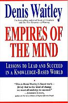 Empires of the mind : lessons to lead and succeed in a knowledge-based world