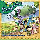 More dragon tunes : [from Dragon Tales]