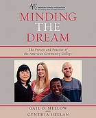 Minding the dream : the process and practice of the American community college