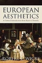 European aesthetics : a critical introduction, from Kant to Derrida