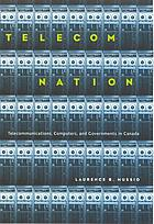 Telecom nation : telecommunications, computers, and governments in Canada