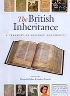 The British inheritance : a treasury of historic documents