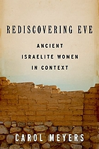 Rediscovering Eve : ancient Israelite women in context
