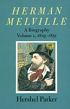 Herman Melville : a biography, 1819-1851