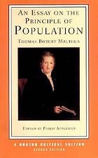 An essay on the principle of population : influences on Malthus' work nineteenth-century comment, Malthus in the twenty-first century