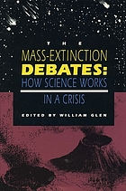The mass-extinction debates : how science works in a crisis