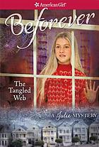 The tangled web : a Julie mystery