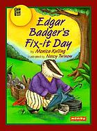 Edgar Badger's fix-it day
