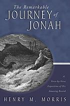 The remarkable journey of Jonah : a scholarly, conservative study of his amazing record