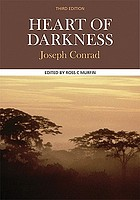 Heart of darkness : complete, authoritative text with biographical, historical, and cultural contexts, critical history, and essays from contemporary critical perspectives