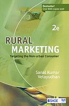 Rural marketing : targeting the non-urban consumer