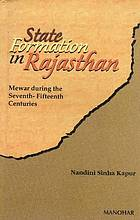 State formation in Rajasthan : Mewar during the seventh-fifteenth centuries