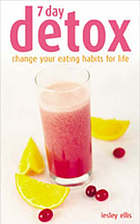 7 day detox : change your eating habits for life