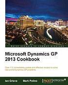 Microsoft Dynamics GP 2013 Cookbook.