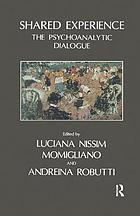 Shared experience : the psychoanalytic dialogue