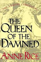 The queen of the damned : the third book in the vampire chronicles