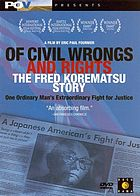 Of civil wrongs and rights : the Fred Korematsu story