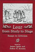 Lear from study to stage : essays in criticism