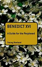 Benedict XVI : a guide for the perplexed