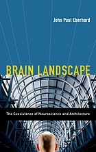 Brain landscape : the coexistence of neuroscience and architecture