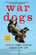 War dogs : tales of canine heroism, history, and love