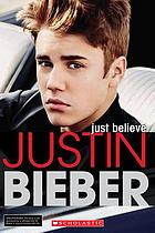 Justin Bieber : just believe