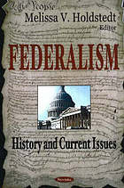 Federalism : history and current issues