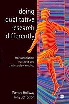 Doing qualitative research differently : free association, narrative and the interview method