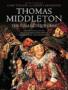 Thomas Middleton : the collected works