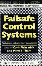 Failsafe control systems : applications and emergency management