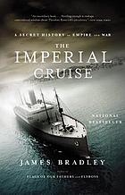 The imperial cruise : a secret history of empire and war
