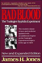 Bad blood : the Tuskegee syphilis experiment