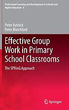 Effective group work in primary school classrooms : the SPRinG approach