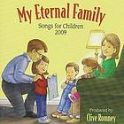 My eternal family : songs for children, 2009