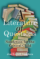 A literature of questions : nonfiction for the critical child
