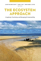 The ecosystem approach : complexity, uncertainty, and managing for sustainability