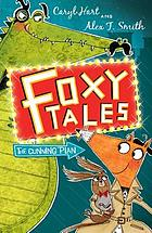 Foxy tales : the cunning plan
