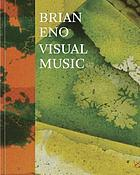 Brian Eno : visual music