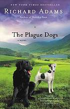 The plague dogs : a novel