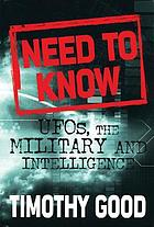 Need to know : UFOs, the military and intelligence