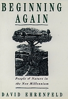Beginning again : people and nature in the new millennium