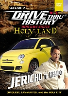 Drive thru history with Dave Stotts. Holy land. Volume 2, Jericho to Megiddo : conquest, Canaanites, and the holy city