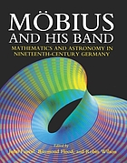 Mobius and his band : mathematics and astronomy in 19th-century Germany.