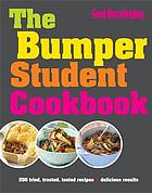 The bumper student cookbook : 250 tried, tested, trusted recipes