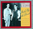 George & Ira Gershwin's Strike up the band (1927) ; Appendix, Strike up the band (1930).