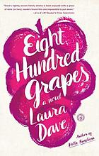 Eight hundred grapes : a novel