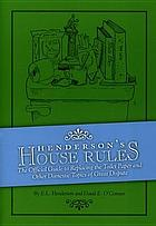 Henderson's house rules : the official guide to replacing the toilet paper and other domestic topics of great dispute