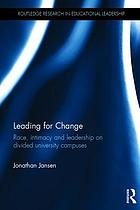 Leading for change : race, intimacy and leadership on divided university campuses